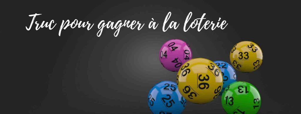 Truc pour gagner à la loterie